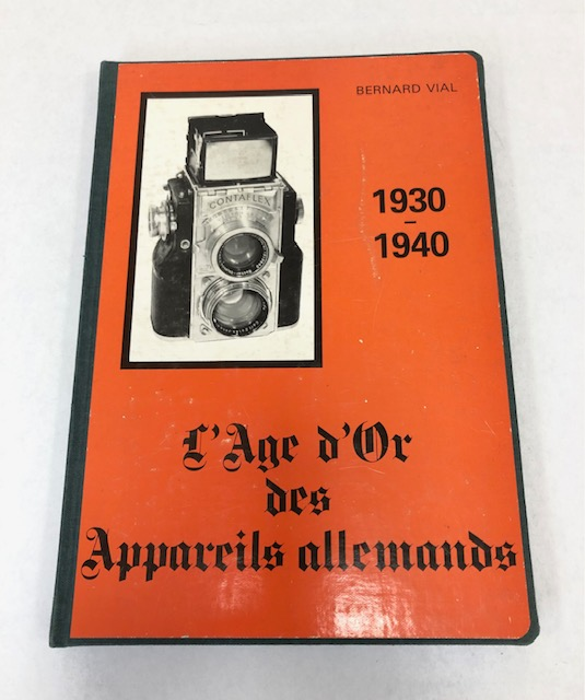 L'Age D'or Des Appareils Allemands 1930/1940 Bernard Vial.